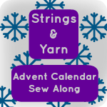 Strings and Yarn Advent Calendar Sew Along